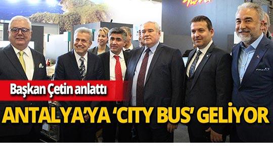 Antalya'da City Bus uygulaması başlayacak!