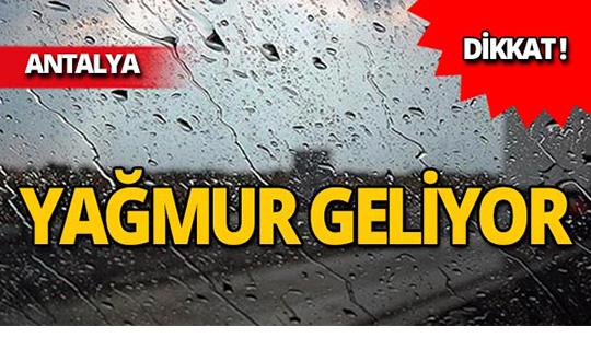 Antalyalılar dikkat: Yağmur geliyor!