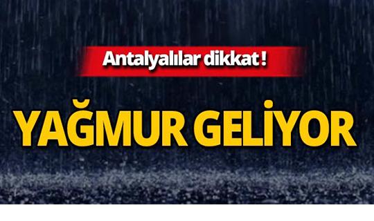 Dikkat! Antalya'da yağmur bekleniyor!