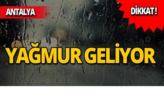 Meteoroloji Antalya için uyardı: Yağmur geliyor!