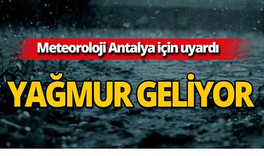 Meteoroloji uyardı: Antalya'da yağmur bekleniyor!