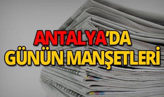 13 Nisan 2019 Antalya'nın yerel gazete manşetleri