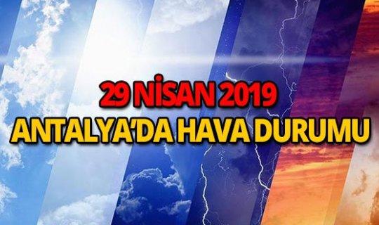 29 Nisan 2019 Antalya hava durumu