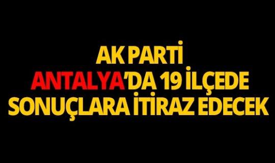 Ak Parti Antalya'da seçim sonuçlarına itiraz edecek!