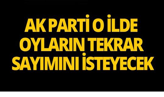 AK Parti o ilde oyların tekrar sayımını isteyecek!
