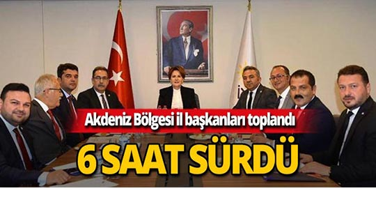 Akşener Akdeniz Bölgesi İl Başkanlarını ağırladı