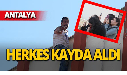Antalya'da herkes dehşet içinde izledi!