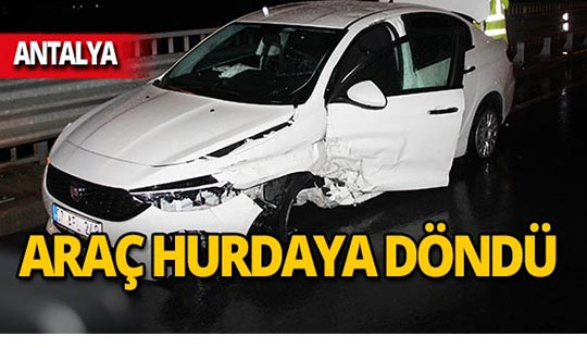 Antalya'da kazada yaralandı, olay yerinden kaçtı!