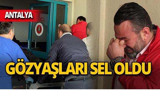 Antalya'da morg önünde gözyaşlarına boğuldular!