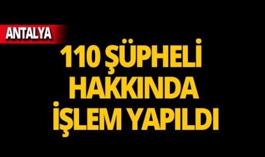 Antalya'da operasyon: 11 tutuklama!