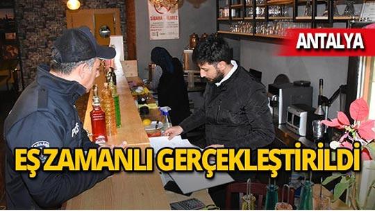 Antalya'da polis göz açtırmadı!