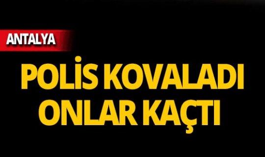 Antalya'da şüpheliler böyle yakalandı!