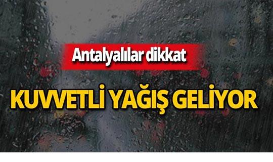 Antalya için şiddetli yağış uyarısı!
