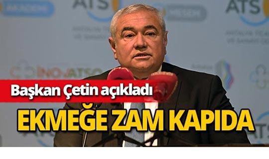 ATSO Başkanı Çetin'den ekmeğe zam açıklaması