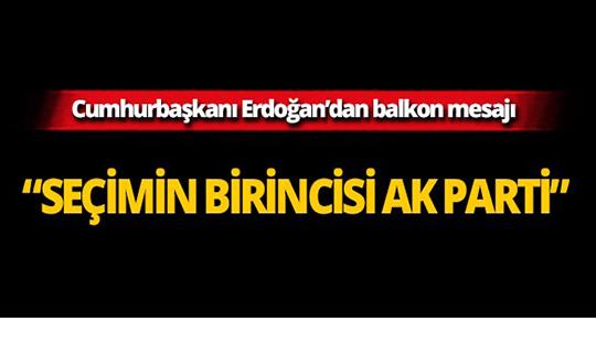 Cumhurbaşkanı Erdoğan'dan balkon mesajı