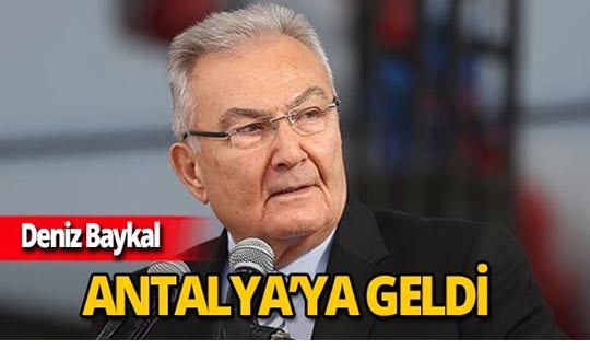 Deniz Baykal Antalya'ya döndü!