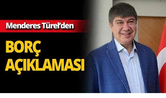 """Menderes Türel: """"Borç edebiyatı yapmaya gerek yok"""""""