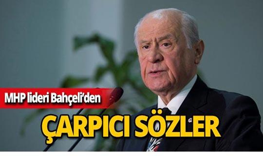 MHP lideri Devlet Bahçeli'den çarpıcı açıklamalar