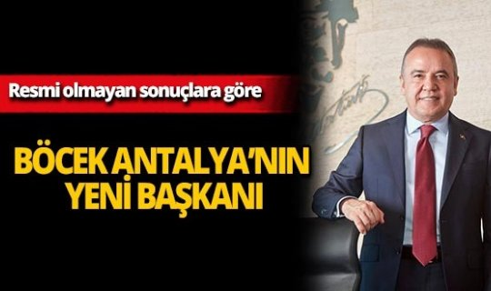 Muhittin Böcek Antalya'nın yeni başkanı