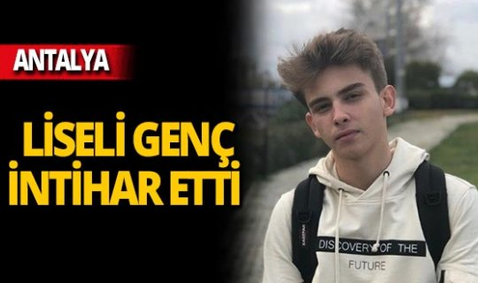 17 yaşındaki genç intihar etti!