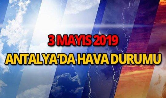 3 Mayıs 2019 Antalya hava durumu