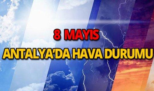 8 Mayıs 2019 Antalya hava durumu