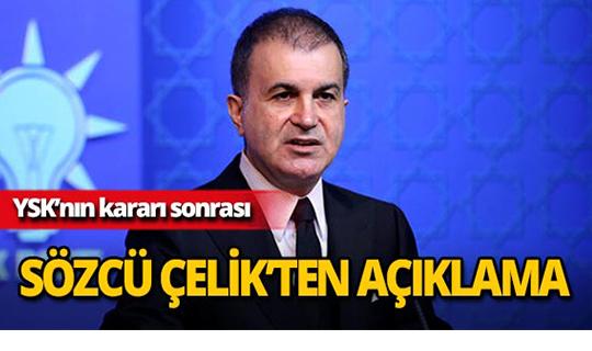 """AK Parti Sözcüsü Ömer Çelik: """"Karara saygılı davranılması gerekiyor"""""""