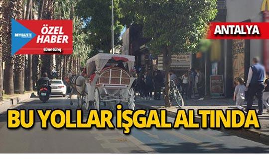 Antalya'da bisiklet için yapılan yollar işgal altında!