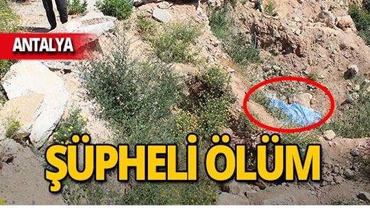 Antalya'da çukurda ölü bulundu!