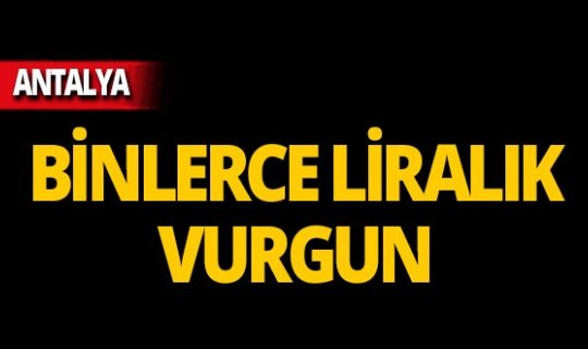 Antalya'da 'Cumhuriyet savcısı' yalanıyla kandırdılar!