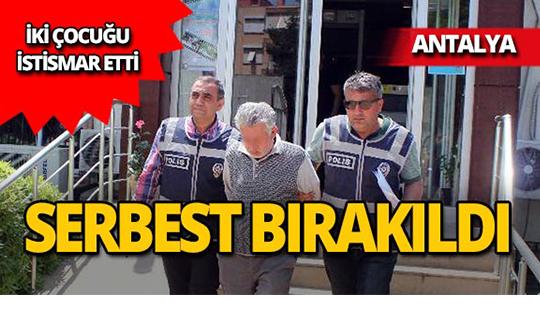 Antalya'da iğrenç olayın şüphelisi serbest!
