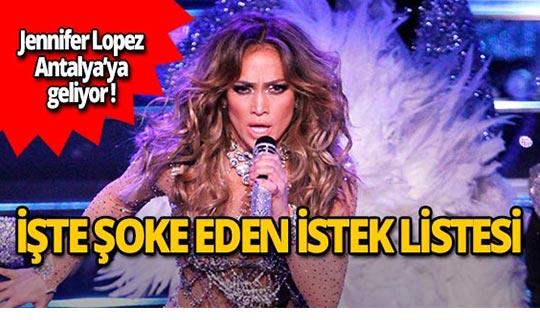 Antalya'da konser verecek olan Jennifer Lopez'in şaşırtan istekleri!