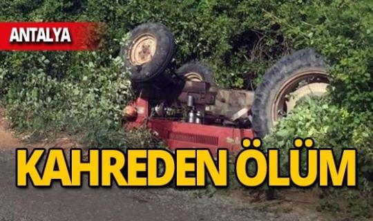 Antalya'da traktörün altında kaldı!