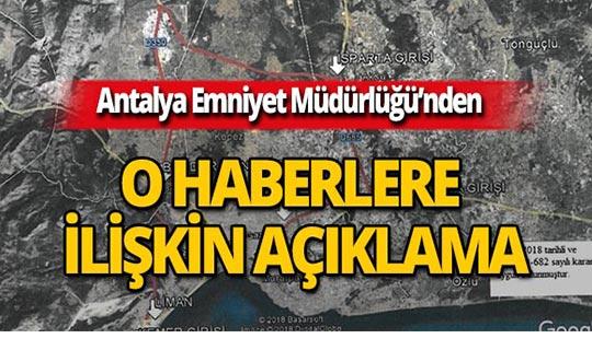 Antalya Emniyet Müdürlüğü'nden önemli açıklama!