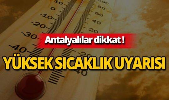 Meteoroloji'den Antalya için yüksek sıcaklık uyarısı!