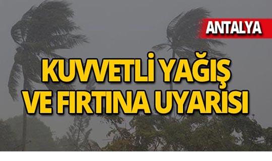 Antalyalılar dikkat! Kuvvetli yağış ve fırtına uyarısı