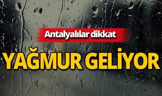 Antalyalılar dikkat! Meteoroloji'den yağış uyarısı!