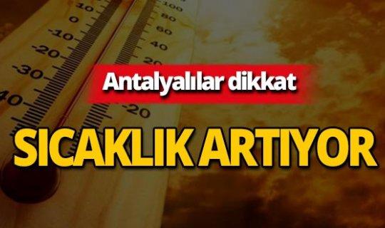 Antalyalılar dikkat! Sıcaklık artıyor