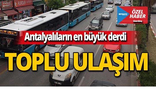 Antalyalılar kent trafiği ve toplu ulaşımdan dertli!