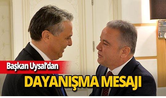 Başkan Uysal'dan dayanışma mesajı