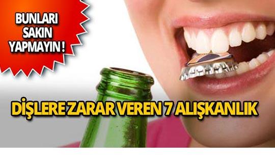 Dişlere zarar veren 7 alışkanlık!