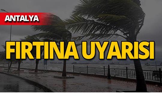 Meteoroloji Antalya'yı peş peşe uyardı