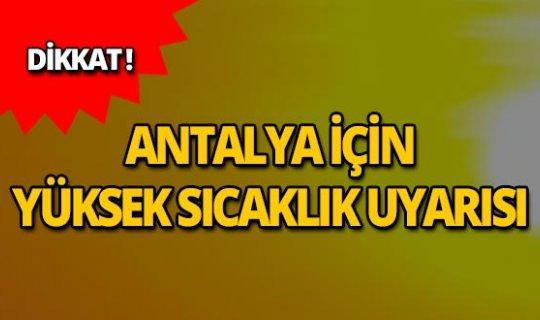 """Meteoroloji Antalya'yı uyardı: """"Dikkatli olun"""""""