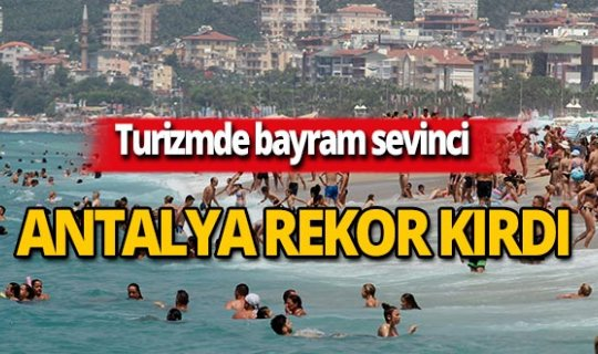 Milyonlar Antalya'ya akın etti!