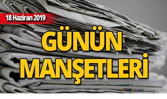 18 Haziran 2019 Antalya'nın yerel gazete manşetleri