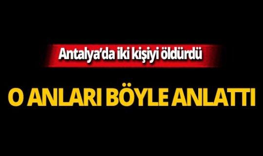 Antalya'da çifte cinayet sanığı hakim karşısına çıktı!