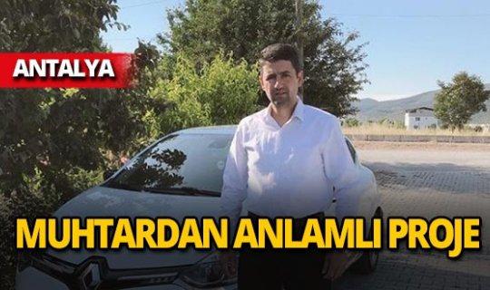 Antalya'da muhtardan örnek proje!