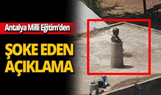 Antalya'da o görüntü ile ilgili Milli Eğitim'den flaş açıklama!