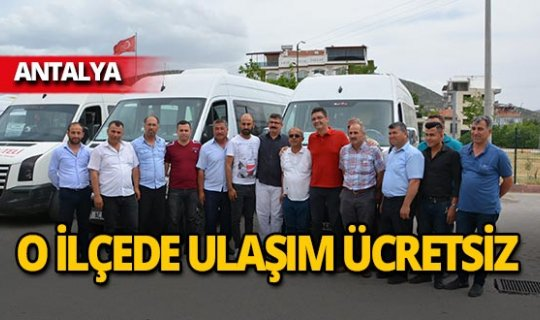 Antalya'da o ilçede bayramda ulaşım ücretsiz!