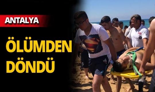 Antalya'da son anda ölümden döndü!
